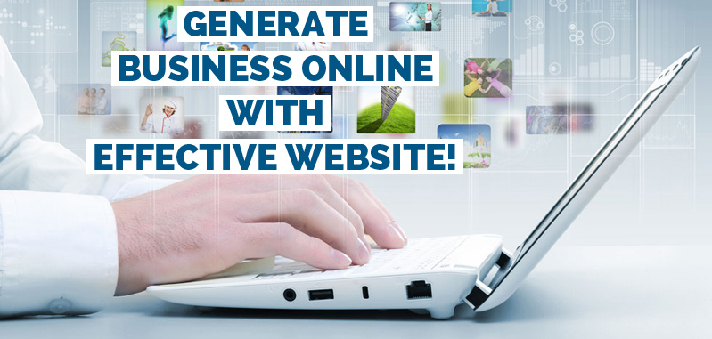 Generate Business Online with Effective Website