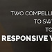 Two Compelling Reasons to Switch to Responsive Web Design